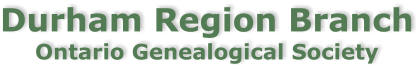Durham Region Branch of the Ontario Genealogical Society